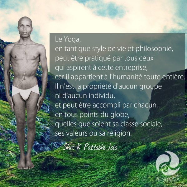 Citation Sri K Pattabhi Jois - Ashtanga Yoga
