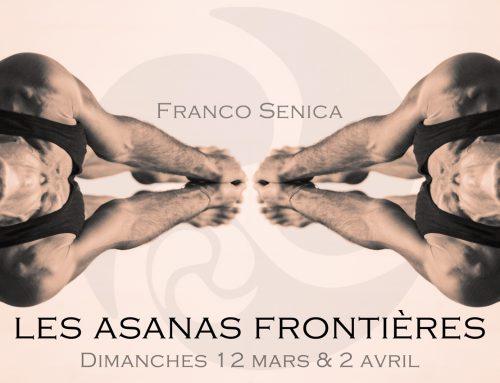 Les Asanas frontières – Franco Senica dimanche 12 mars et 2 avril