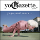Yogazette, le Yoga autrement